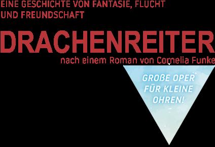 DRACHENREITER . Große Oper für kleine Ohren